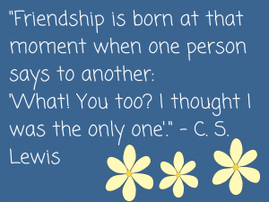 -Friendship is born at that moment when